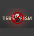 stock stop terrorism poster vector image vector image