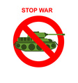 Stop War Red Forbidding character Battle tank vector image vector image