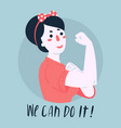 we can do it poster woman rights empowerment vector image vector image