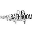 bathroom tiles and the best bathroom design ideas vector image vector image