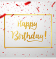happy birthday celebrations with red confetti vector image vector image