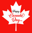happy canada day red lettering leaf