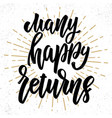 many happy returns hand drawn lettering phrase vector image