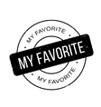 My Favorite rubber stamp vector image vector image