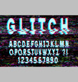 trendy glitch distorted font letters and numbers vector image