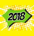 2018 pop art vector image vector image