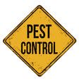pest control vintage rusty metal sign vector image