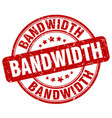 bandwidth red grunge stamp vector image vector image
