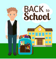 boy with backpack standing before school vector image vector image