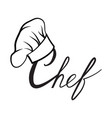 cook hat drawn lettering sign hat chef cook hat vector image vector image