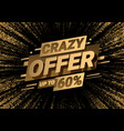 crazy offers discount with price is 60 vector image vector image