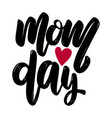 mom day text lettering phrase for poster greeting vector image vector image