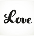 love calligraphic inscription on a white vector image vector image