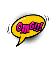 omg comic style phrase with speech bubble vector image vector image