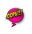 oops comic style phrase with speech bubble vector image vector image