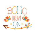 dream on slogan ethnic boho style element hipster vector image vector image