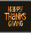 happy thanksgiving modern typography poster vector image