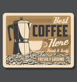 coffee machine and beans or cup cafe retro poster vector image