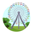 ferris big observation rotating wheel in park at vector image