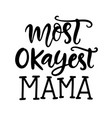 sarcastic mama phrase t shirt design vector image vector image