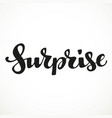surprise calligraphic inscription on a white vector image vector image