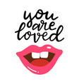you are loved hand written lettering hand drawn vector image vector image