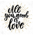 all you need is love lettering phrase on grunge vector image