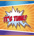 its time pop art vector image vector image