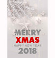 merry xmas and happy new year 2018 festive poster vector image