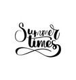 hand drawn typographic design summer times in vector image