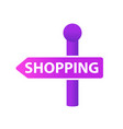 signpost with inscription shopping icon flat vector image