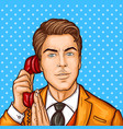 pop art businessman talking on a retro phone and vector image