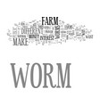 a different kind of worm farm text word cloud vector image vector image