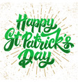 happy st patrick day lettering phrase design vector image