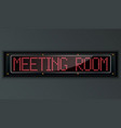meeting room led digital sign vector image vector image