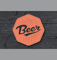 coaster for beer with hand drawn lettering beer vector image