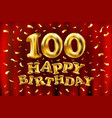 happy birthday 100th celebration gold balloons vector image