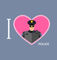 I love police Policeman and a symbol of heart vector image
