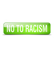 no to racism green square 3d realistic isolated vector image vector image