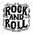 rock and roll lettering phrase for greeting card vector image vector image