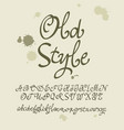 handwritten calligraphic font old style vector image vector image
