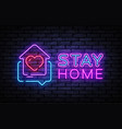 stay home neon sign quarantine coronavirus vector image