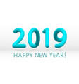 happy new year 2019 blue 3d numbers on a white vector image vector image