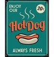 Retro Vintage Hotdog Tin Sign vector image