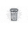 cup coffee poster coffee with hand drawn vector image vector image