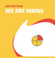 join our team busienss company pie chart we are vector image vector image