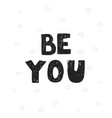 be you - fun hand drawn nursery poster vector image vector image