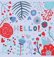 hello greeting card floral blue red vector image