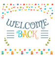 Welcome back text with colorful design elements vector image vector image