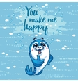 You make me happy card with cartoon baby Seal vector image vector image